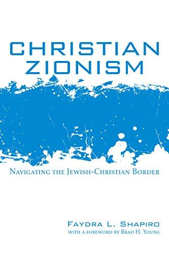 Christian Zionism: Navigating the Jewish-Christian Border (Jewish Phenomenon)
