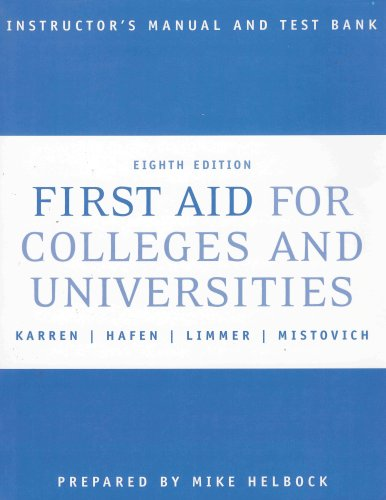 First Aid For Colleges And Universities - Instructor's Manual and Test Bank (Eighth Edition)