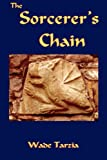 The Sorcerer's Chain, Wade Tarzia, 0979477026