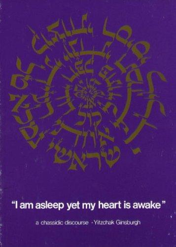 I am asleep yet my heart is awake: A Chassidic Discourse