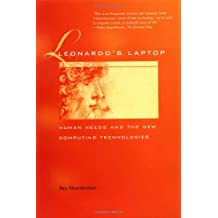 Leonardo's Laptop: Human Needs and the New Computing Technologies (The MIT Press)