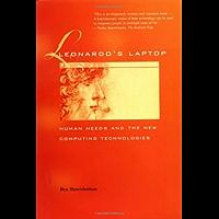 Leonardo's Laptop: Human Needs and the New Computing Technologies (The MIT Press)