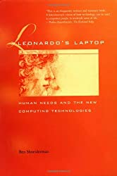 Leonardo's Laptop: Human Needs and the New Computing Technologies (MIT Press)
