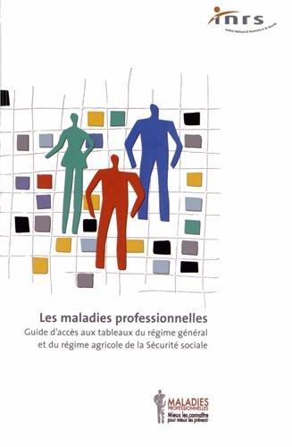 Les Maladies Professionnelles Guide D Acces Aux Tableaux Du Regime General Et Du Regime Agricole De La Securite Sociale 9782738920034 Amazon Com Books