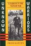 Unknown Warriors: Canadians in Vietnam