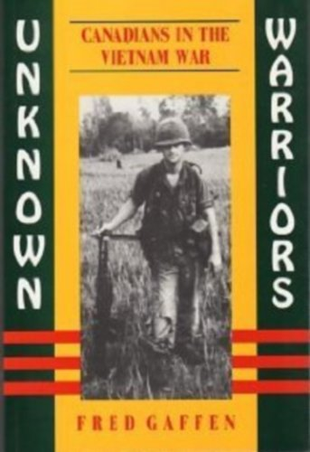 Unknown Warriors: Canadians in Vietnam by Brand: Dundurn Pr Ltd