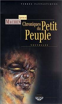 Chroniques du petit peuple par Machen