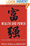 Wealth and Power: China's Long March...