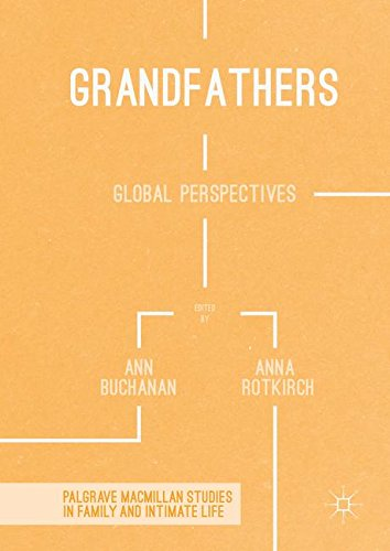 Grandfathers: Global Perspectives (Palgrave Macmillan Studies in Family and Intimate Life)