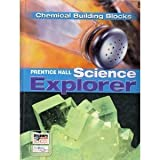 Prentice Hall Science Explorer: Chemical Building Blocks, PRENTICE HALL, 0131150960
