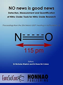 NO news is good news - Detection, Measurement and Quantification of Nitric Oxide: Tools for Nitric Oxide Research (Euroscicon Meeting Reports) by [Warrick, Nicholas, Shara Cohen]