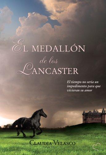 el medallon de los lancaster claudia velasco