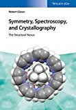 img - for Symmetry, Spectroscopy, and Crystallography: The Structural Nexus book / textbook / text book
