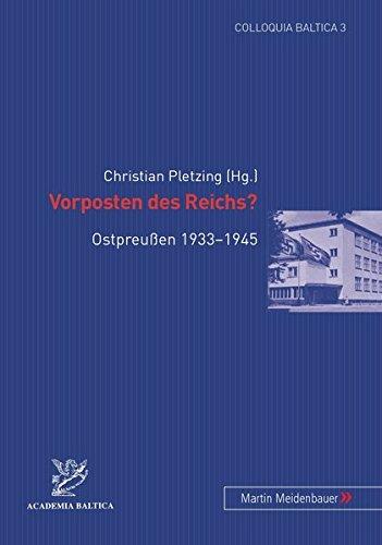 Vorposten des Reichs? Ostpreußen 1933-1945