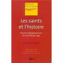 les saints et l'histoire: sources hagiographiques haut moyen age