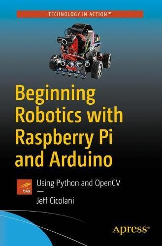 Pdf download beginning robotics with raspberry pi and arduino raspberry pi and arduino using python and opencv best book pdf beginning robotics with raspberry pi and arduino using python and opencv read online fandeluxe Gallery