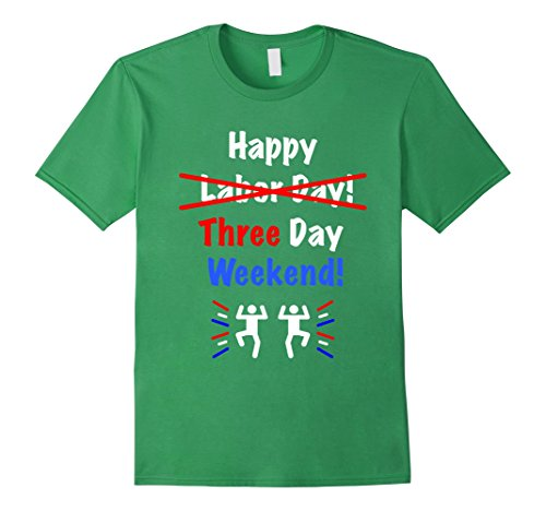 Mens Labor Day Shirt 2017  Happy Three Day Weekend Tee Small Grass