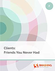 Clients: Friends You Never Had (Smashing eBooks)
