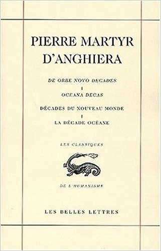 Decades du nouveau monde / de orbe novo decades. livre I : la decade oceane / oceana decas suivie d Les Classiques de lhumanisme: Amazon.es: B. Gauvin, ...