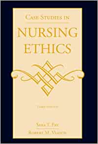 case studies in nursing ethics by fry veatch and taylor Case studies in nursing ethics by robert m veatch, carol r taylor and sara t fry price quantity £4599 (to see other currencies, click on.