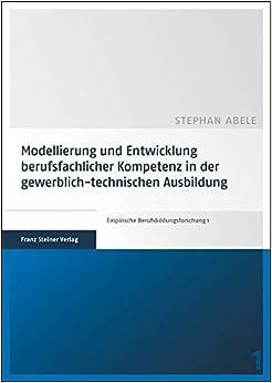 Book Modellierung und Entwicklung berufsfachlicher Kompetenz in der gewerblich-technischen Ausbildung (German Edition)