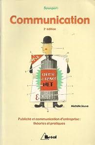 Communication : théories et pratiques : BTS communication des entreprises, formations en communication, commerce et management par Michèle Jouve
