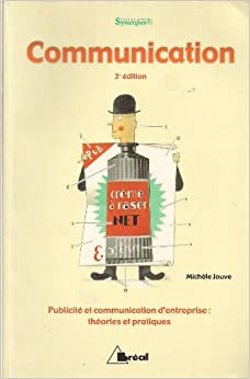 Communication : théories et pratiques : BTS communication des entreprises, formations en communication, commerce et management