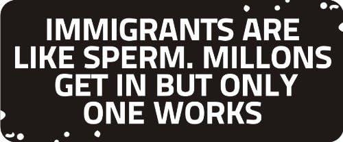 3 Immigrants Are Like Sperm Hard Hat Biker Helmet Sticker Bs341 3
