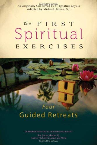 (The First Spiritual Exercises: Four Guided Retreats )