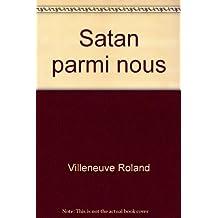 Satan parmi nous