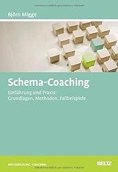 Schema-Coaching: Einführung und Praxis: Grundlagen, Methoden, Fallbeispiele (Beltz Weiterbildung)
