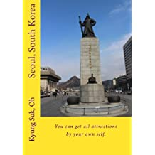 Seoul, South Korea: You can get all attractions by your own self.