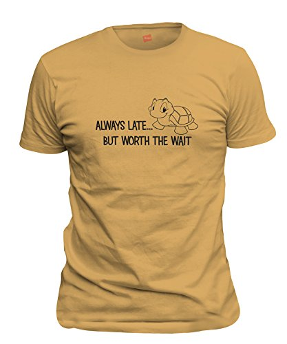 ShirtLoco Men's Always Late But Worth The Wait T-Shirt, Gold Nugget Medium
