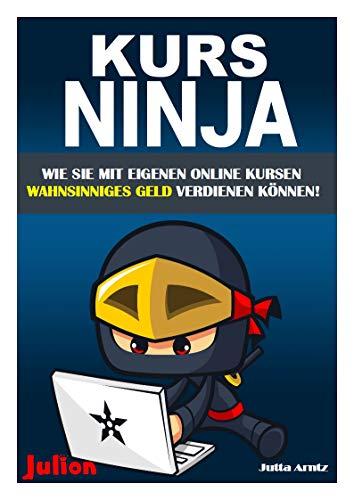 Amazon.com: KURS NINJA: Wie Sie mit eigenen Online Kursen ...