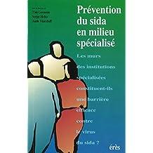 Prévention du SIDA en milieu spécialisé (Pratiques du champ social) (French Edition)