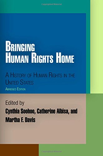 Bringing Human Rights Home: A History of Human Rights in the United States (Pennsylvania Studies in Human Rights)