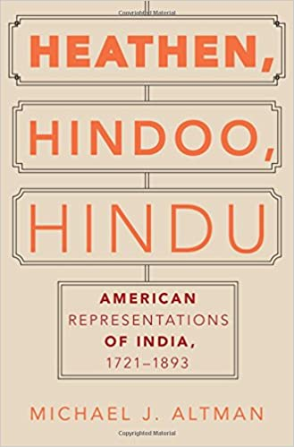Heathen, Hindoo, Hindu: American Representations of India, 1721-1893
