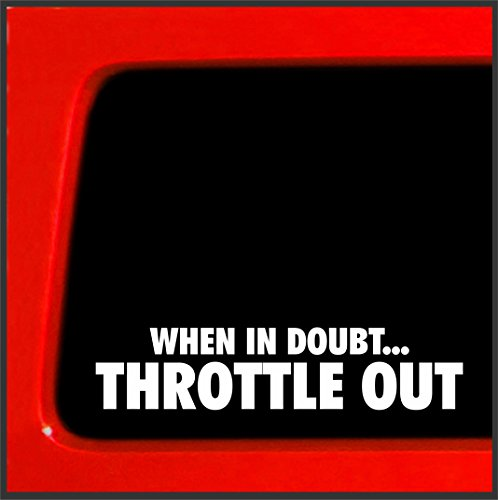 When in Doubt... Throttle Out - Sticker Racing offroad decal (Racing Bumper Sticker)