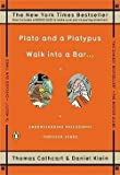 Thomas Cathcart: Plato and a Platypus Walk Into a Bar . . . : Understanding Philosophy Through Jokes (Paperback); 2008 Edition