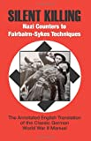 Silent Killing - Nazi Counters to Fairbairn-sykes Techniques: The Annotated English Tranlation of the Classic German World War II Manual