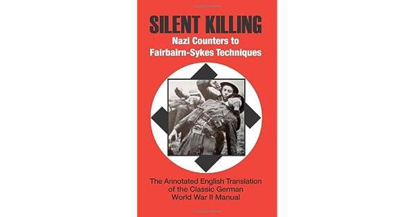 Amazon.com: Silent Killing: Nazi Counters to Fairbairn-Sykes ...