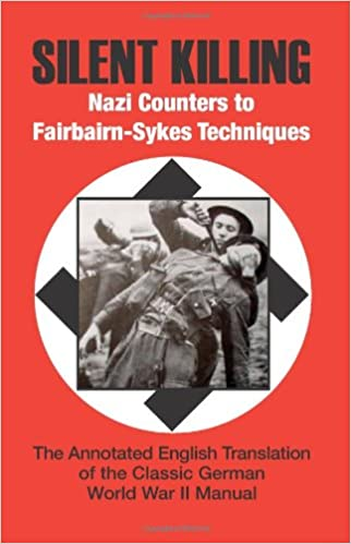 Silent Killing: Nazi Counters To Fairbairn-Sykes Techniques