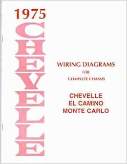1975 wiring diagram manual reprint chevelle el camino monte carlo: chevrolet:  amazon com: books