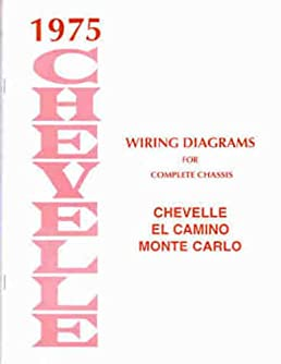 1975 wiring diagram manual reprint chevelle el camino monte carlo rh amazon com 2004 Monte Carlo Wiring Diagram Monte Carlo Ceiling Fan Wiring Diagram