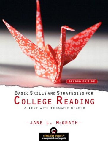Basic Skills and Strategies for College Reading: A Text with Thematic Reader (2nd Edition) (McGrath Developmental Readin