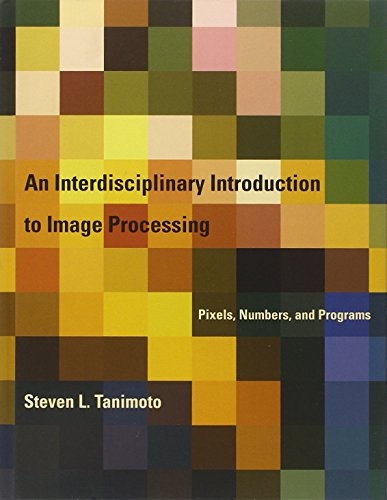 An Interdisciplinary Introduction to Image Processing: Pixels, Numbers, and Programs (The MIT Press) by Brand: The MIT Press