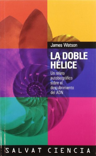 La doble helice/  The Double Helix: A Personal Account of the Discovery of the Structure of DNA (Ciencia/ Science) (Span