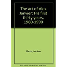 The Art of Alex Janvier: His First Thirty Years, 1960-1990