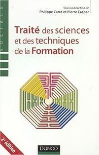 Traité des sciences et techniques de la formation par Philippe Carré