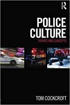 Police Culture: Themes and Concepts by Tom Cockcroft (2013-03-03)